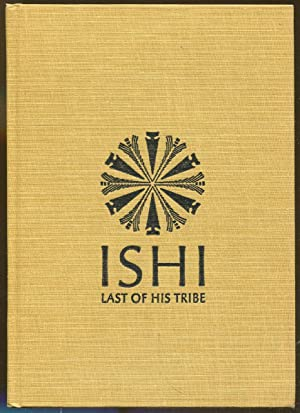 Ishi: Last of His Tribe: Kroeber, Theodora
