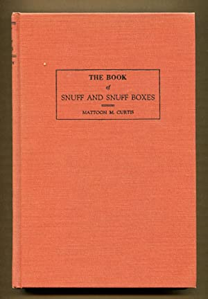 The Book of Snuff and Snuff Boxes: Curtis, Mattoon M.