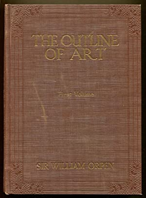 The Outline of Art, Complete in Two Volumes: Orpen, Sir William