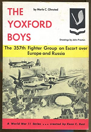 The Yoxford Boys: The 357th Fighter Group on Escort over Europe and Russia: Olmsted, Merle C.