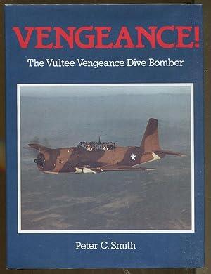 Vengeance!: The Vultee Veneance Dive Bomber: Smith, Peter C.