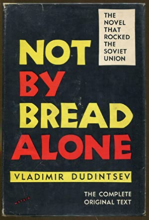 Not By Bread Alone: Dudintsev, Vladimir