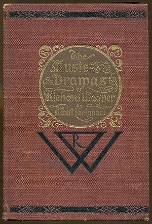 The Music Dramas of Richard Wagner: Lavignac, Albert