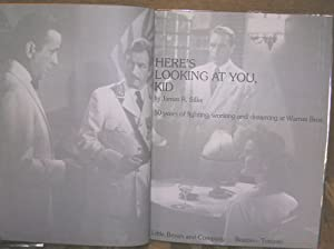 Here's Looking At You, Kid: 50 Years of Fighting, Working and Dreaming at Warner Bros.: Silke,...