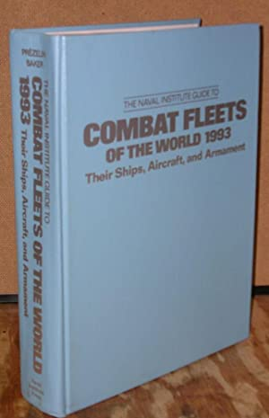 The Naval Institue Guide to Combat Fleets of the World 1993: Prezelin, Bernard. Editor