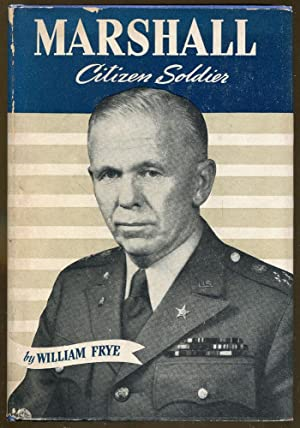 Marshall: Citizen Soldier: Frye, William