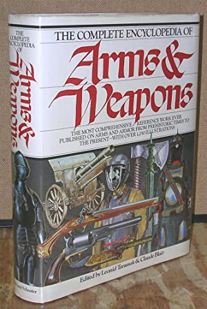 The Complete Encyclopedia of Arms & Weapons: Tarassuk, Leonid &