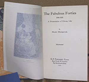 The Fabulous Forties 1840-1850: A Presentation of Private Life: Minnigerode, Meade