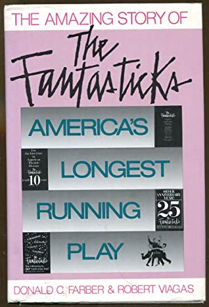 The Amazing Story of The Fantasticks: America's: Farber, Stephen &