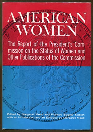 American Women: The Report of the President's Commission on the Status of Women and Other ...
