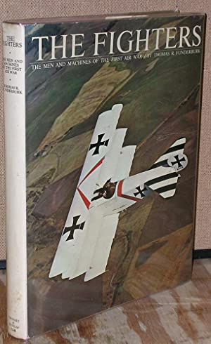 The Fighters: The Men and Machines of the First Air War: Funderburk, Thomas R.
