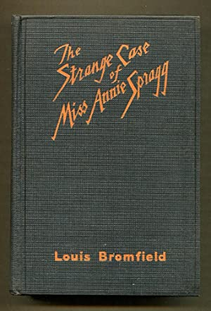 The Strange Case of Miss Annie Spragg: Bromfield, Louis