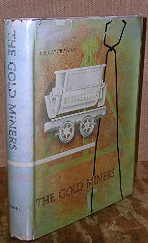 The Gold Miners: Cartwright, A. P.