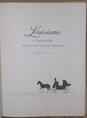 Louisiana: A Treasure of Plantation Homes: Cooper. J. Wesley