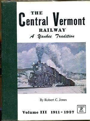 The Central Vermont Railway: A Yankee Tradition: Jones, Robert C.