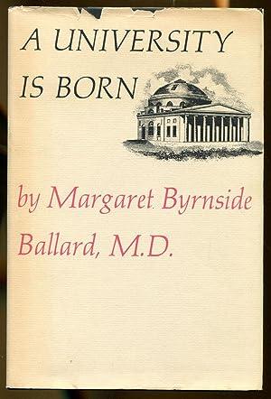 A University is Born: Ballard, Margaret Byrnside