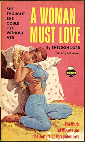 A Woman Must Love: Block, Lawrence (Writing as Sheldon Lord)