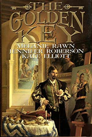 The Golden Key (Signed copy): Rawn, Melanie & Roberson, Jennifer & Elliott, Kate