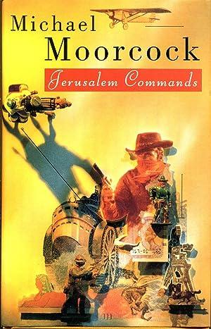 Jerusalem Commands: Moorcock, Michael