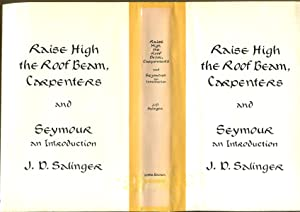 Raise High the Roof Beam, Carpenters and Seymour an Introduction: Salinger, J. D.
