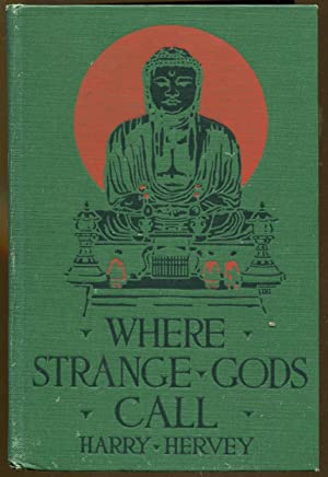 Where Strange Gods Call: Pages Out of the East: Hervey, Harry
