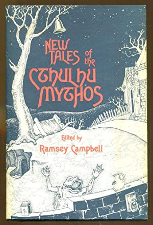 New Tales of the Cthulhu Mythos: Campbell, Ramsey. Editor