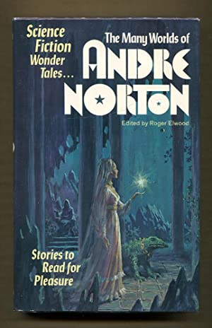 The Many Worlds of Andre Norton: Norton, Andre & Elwood, Roger. Editor