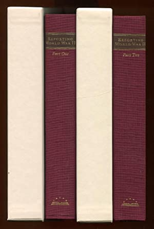 Reporting World War II: 2 Vol.Set : Parts One and Two:(American Journalism 1938-1944, American ...