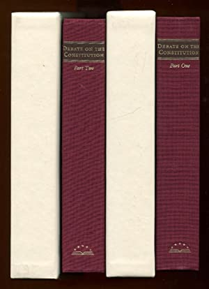 The Debate on the Constitution:Part One & Two - Federalist and Antifederalist Speeches, ...