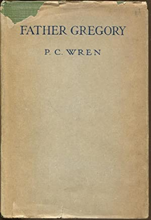 Father Gregory or, Lures and Failures, A Tale of Hindostan: Wren, P. C. (Percival Christopher)