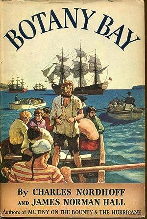 Botany Bay: Nordhoff, Charles and Hall, James Norman
