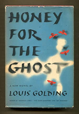 Honey For The Ghost: Golding, Louis