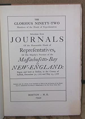 The Glorious Ninety-Two Members of the House of Representatives: Selections from Journals of the ...