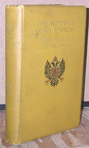 The Romance of An Empress: Catherine II of Russia: Waliszewski, K.