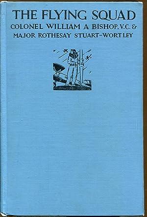 The Flying Squad: Bishop, Colnel William A. & Stuart-Wortley, Major Rothesay