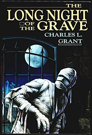 The Long Night of The Grave (Limited/Signed Ed.): Grant, Charles L. & Bauman, Jill (Illustrator)