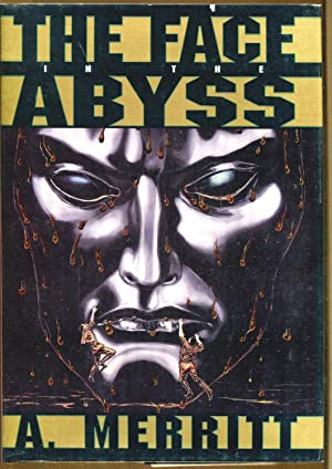 The Face In The Abyss (Deluxe Limited Edition Signed): Merritt, A. & Dameron, Ned (Illustrator)