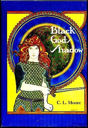 Black God's Shadow: Moore, C. L.
