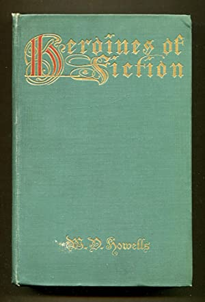 Heroines Of Fiction: Howells, W. D.