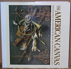 The American Canvas: Paintings from the Collection of The Fine Arts Museums of San Francisco: ...