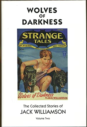 Wolves of Darkness: The Collected Stories of Jack Williamson, Volume Two: Williamson, Jack