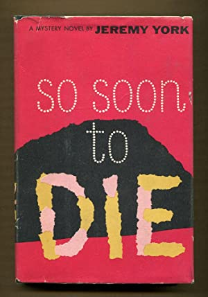 So Soon To Die: York, Jeremy (John