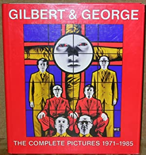 Gilbert & George: The Complete Pictures, 1971-1985: Ratcliff, Carter