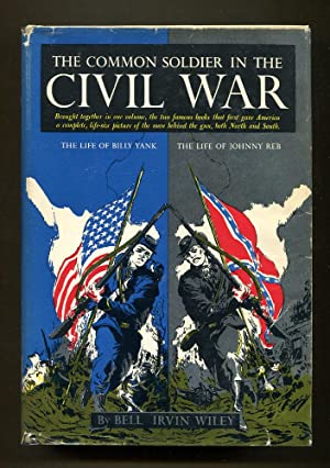 Common Soldier in the Civil War: The: Wiley, Bell Irvin