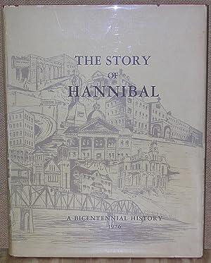 The Story of Hannibal: A Bicentennial History 1976 (Signed Copy): Hagood, J. Hurley & Hagood, ...