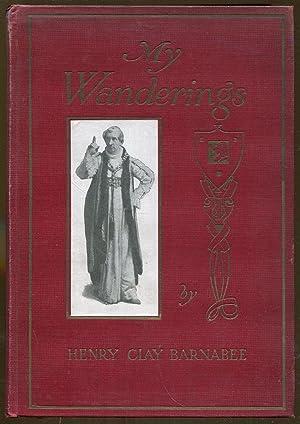 My Wanderings: Reminiscences of Henry Clay Barnabee: Barnabee. Henry Clay