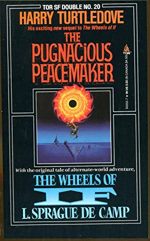 The Pugnacious Peacemaker/The Wheels of If