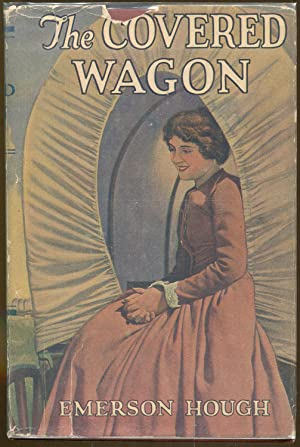 The Covered Wagon: Hough, Emerson