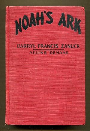 Noah's Ark: Zanuck, Darryl Francis & De Haas, Arline