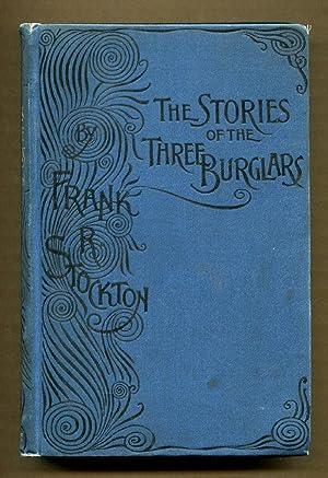The Stories of Three Burglars: Stockton, Frank R.